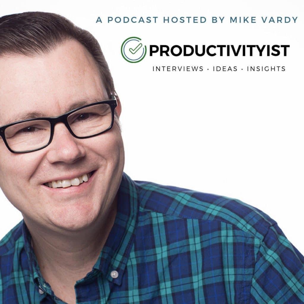 Mike Vardy Productivityist Podcast Produttività