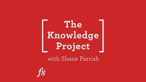 The Knowledge Project Podcast Produttività